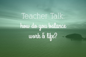 Dance Teacher Talk: How do you balance work & life?