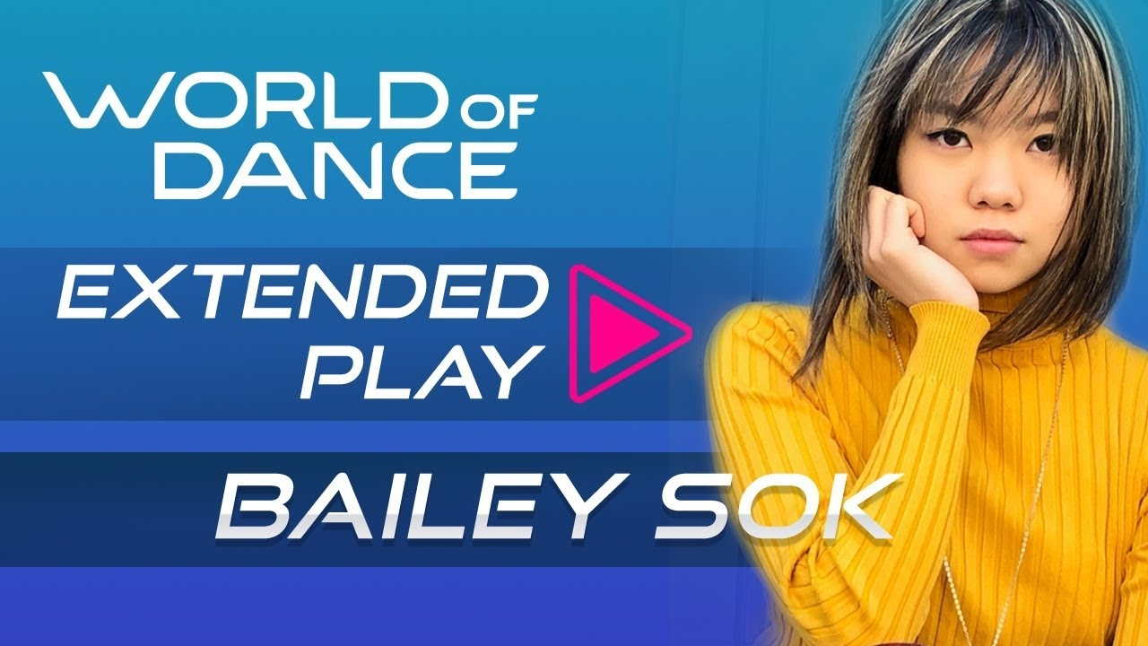 Bailey Sok | World of Dance Extended Play