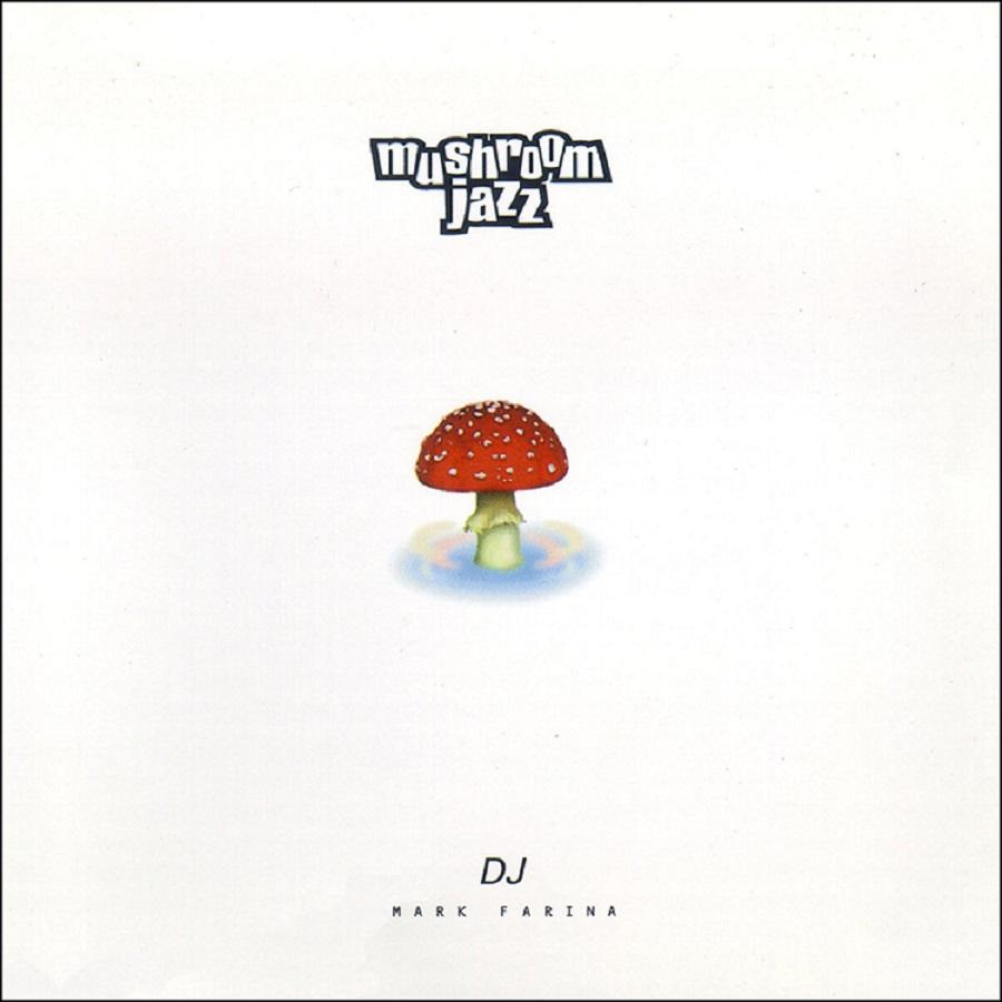 mushroom jazz mark farina
