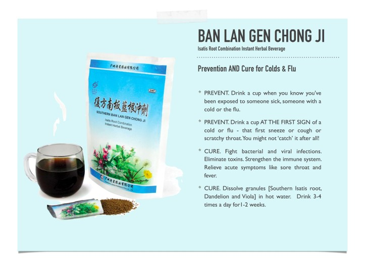 Ban Lan Gen Chong Ji is one way to feel better with a cold or flu.
