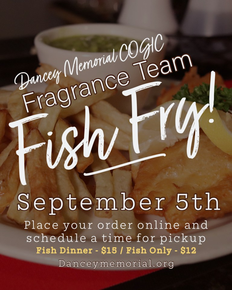Dancey Memorial COGIC - Oakland CA | The Fragrance Team's Fish Fry - September 5th, 2020 @ 1pm-5pm