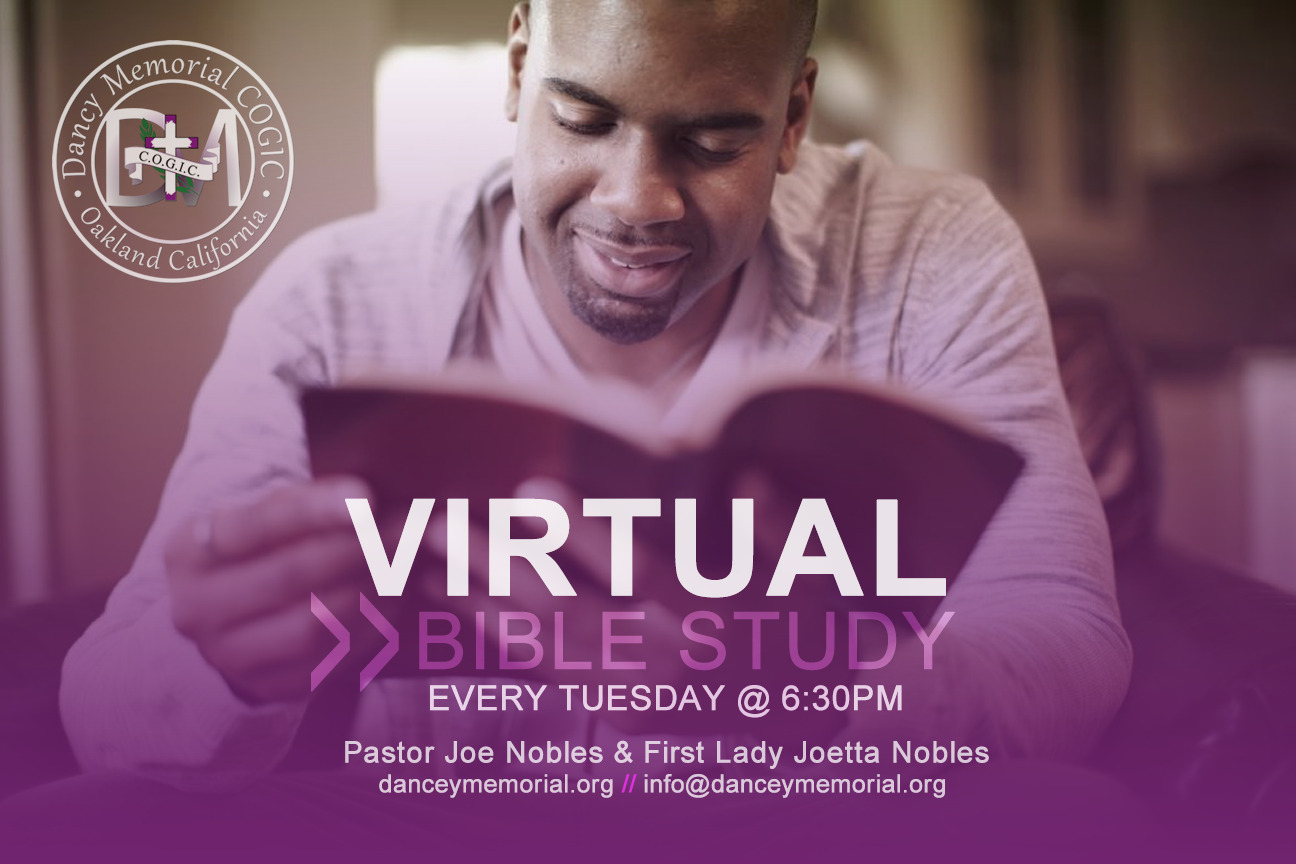 Dancey Memorial COGIC - Oakland CA | Virtual Bible Study - Every Tuesday Night @ 6:30pm/pst