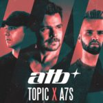 ATB x Topic x A7S – Your Love (9pm)ATB Topic A7S Your Love 9PM 1