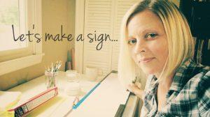 Summer Making Series ~ DIY Sign-Making (video tutorial)