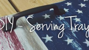 Summer Making Series ~ DIY Serving Trays