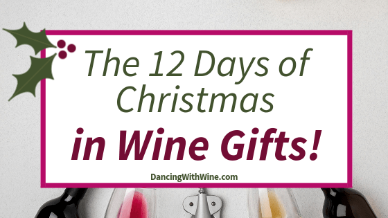 The 12 Days of Christmas in Wine Gifts!
