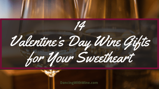 14 Valentine's Day Wine Gifts for Your Sweetheart