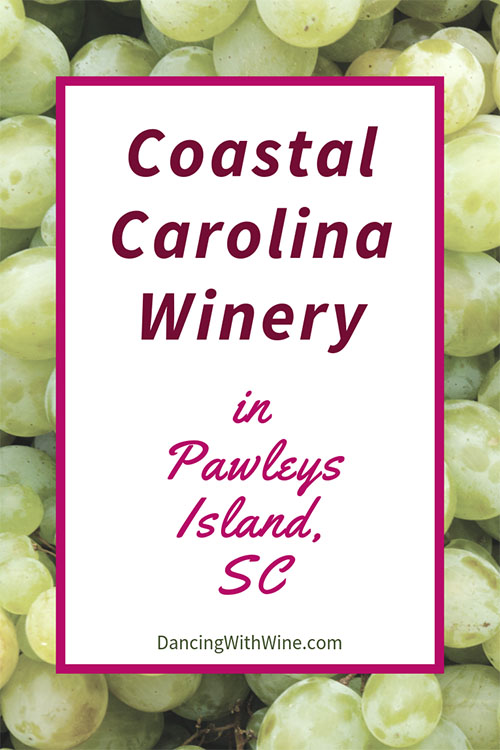 Coastal Carolina Winery Pawleys Island, South Carolina Wineries, Dancing With Wine, Wineries to Visit