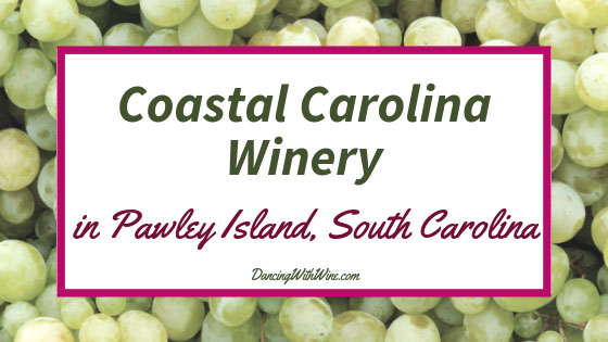 Coastal Carolina Winery in Pawleys Island