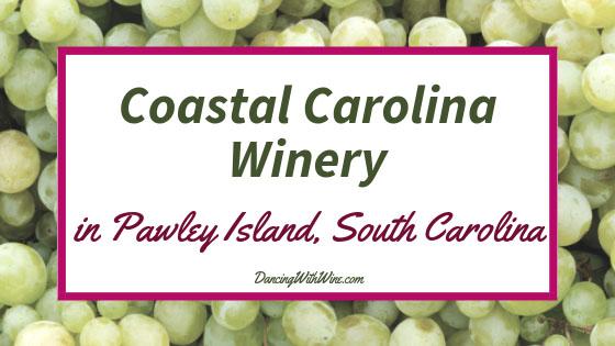 Coastal Carolina Winery in Pawleys Island