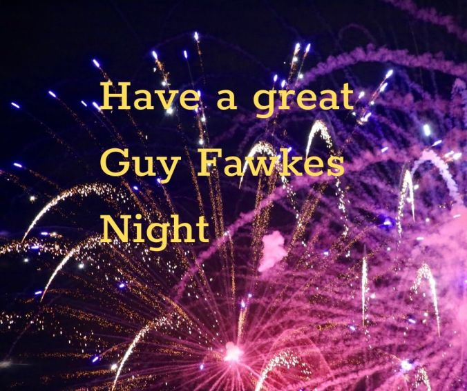 Have a great Guy Fawkes Night