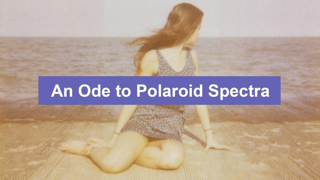 An Ode to Polaroid Spectra