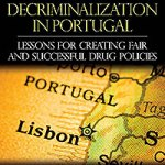 Drug Decriminalization in Portugal: Lessons for Creating Fair and Successful Drug Policies. © Cato Institute