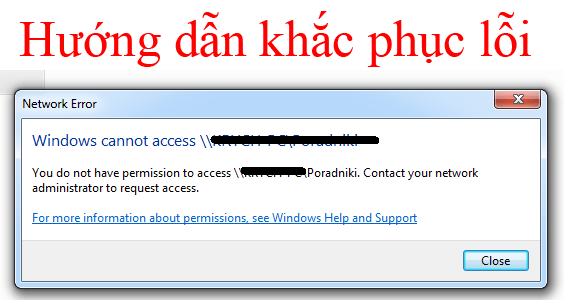 Sửa lỗi ""\computer is not accessible. You might not have permission to use this network resource""564|300|?|9fa4f25462bbeb0fc20fc210979118a4|UNLIKELY|0.3437574505805969