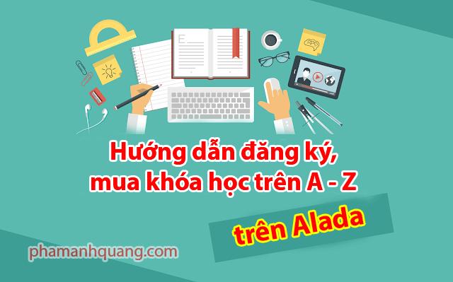Hướng dẫn đăng ký & mua khóa học trên Alada từ A - Z