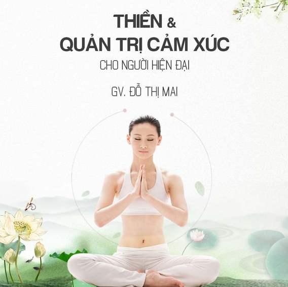Thiền và quản trị cảm xúc cho người hiện đại