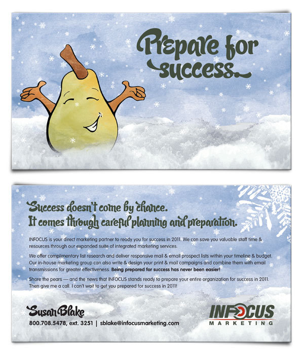 2010. The purpose of this campaign was 3-fold: client retention, client prospecting, and building awareness of our recently expanded suite of services. Under the advisement of my director of marketing, I coordinated with an outside vendor to send boxes of delicious pears to our best clients and prospective clients with an inserted message targeted to thank them for pairing with us or inviting them to do so. I combined custom illustration with friendly typography to make the inserts as inviting as possible. The feedback from both existing and prospective clients was overwhelmingly positive and resulted in some follow-up business meetings.