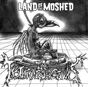 """The Terrordactyls, """"Land of the Moshed"""""""