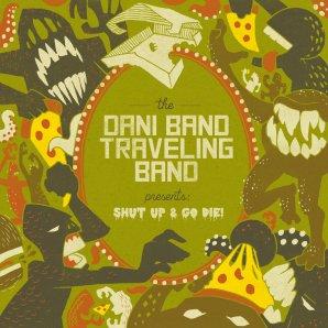 "Dani Band Traveling Band, ""Shut Up & Go Die!"""