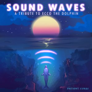 """Sound Waves, """"A Tribute To Ecco the Dolphin"""""""