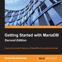 Getting started with MariaDB, second edition