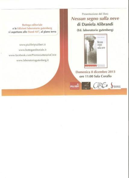 """Depliant pubblicitario per la presentazione del mio libro """"Nessun segno sulla Neve"""" a Piùlibripiùliberi 2013"""