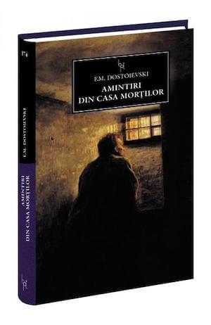dostoievski amintiri din casa mortilor ce am mai citit in ultimul timp daniela bojinca blog literatura ruseasca