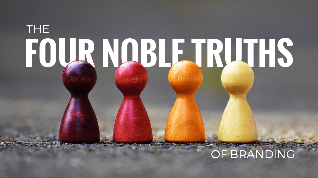 The Four Noble Truths of Branding