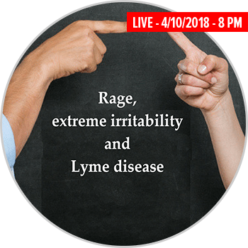 Lyme Hangout: Rage, extreme irritability, and Lyme disease