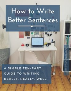 Writing Better Sentences the ebook | ten techniques to help you write faster, with more confidence and authority. No grammatical knowledge required (at first)!