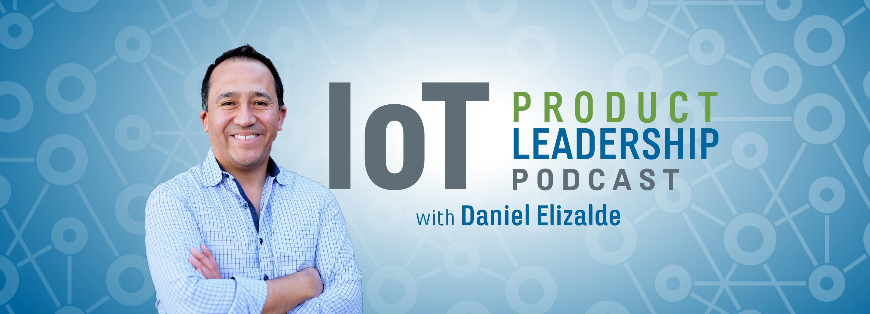 IoT Podcast with Daniel Elizalde
