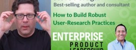 EnterpriseProduct Leadership - How to build robust user-research practices 400