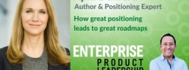 EnterpriseProduct Leadership - How great positioning leads to great roadmaps 400-2