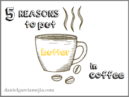 reasons put butter in coffee miniatura business addicts