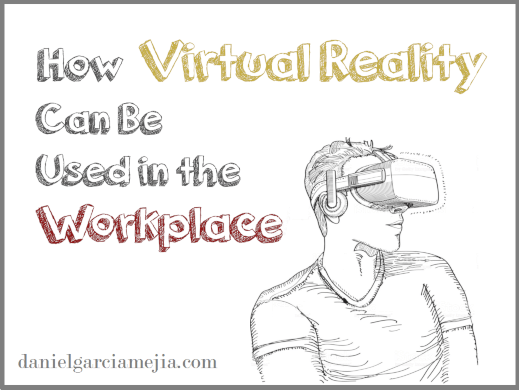 how virtual reality can be used in the workplaced business addicts miniatura