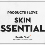 Products I Love: Skin Essentials