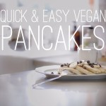 Quick & Easy Vegan Pancakes