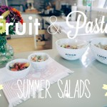 Fruit & Pasta Summer Salads