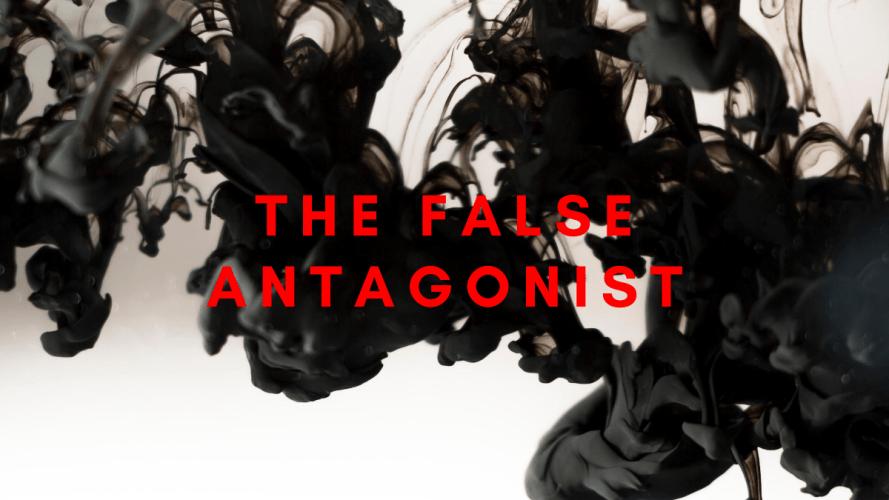 False Antagonist