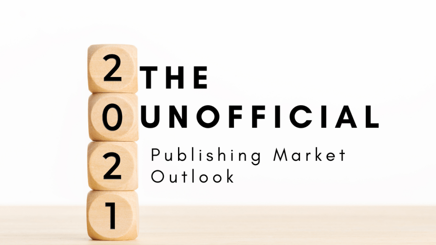 The-Unofficial-2021-Publishing-Market-Outlook-Feature-Image