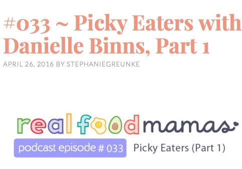 My Interview with Real Food Mamas Podcast: Picky Eating 101