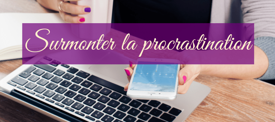Surmonter la procrastination