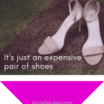 It's not an investment, it's just an expensive pair of shoes