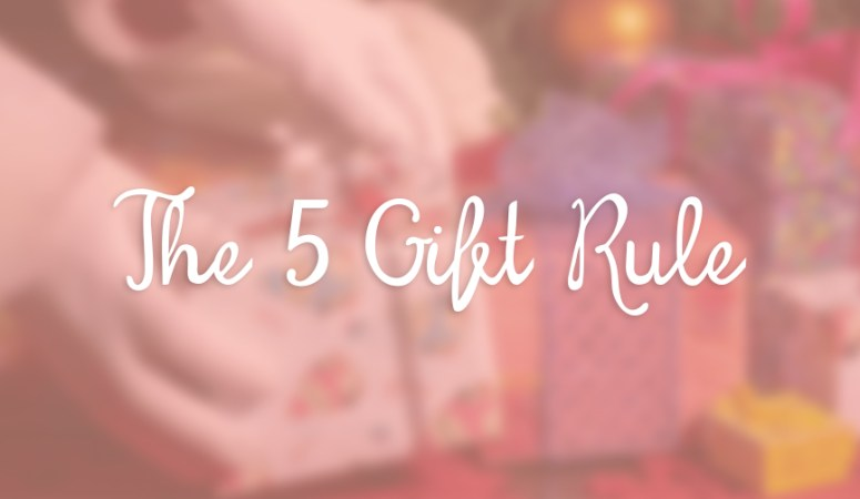 The 5 Gift Rule, Our New Christmas Tradition