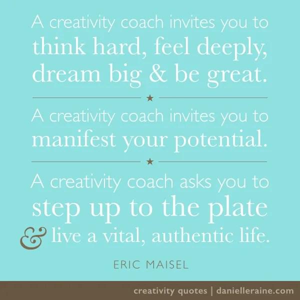 Eric Maisel creativity coaching quote