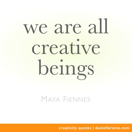 Maya Fiennes Creativity Quote