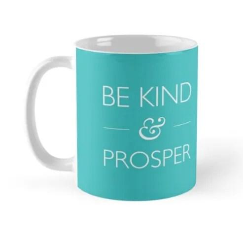 Be Kind & Prosper teal mug (inspired by The Diamond Cutter)