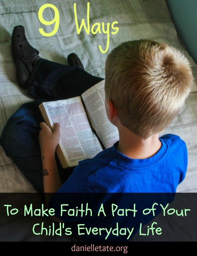 9 Ways To Make Faith Part of Your Child's Day