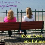 Can you answer the tough questions about love, sex and intimacy?