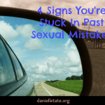 4 Signs Your Stuck In Past Sexual Mistakes